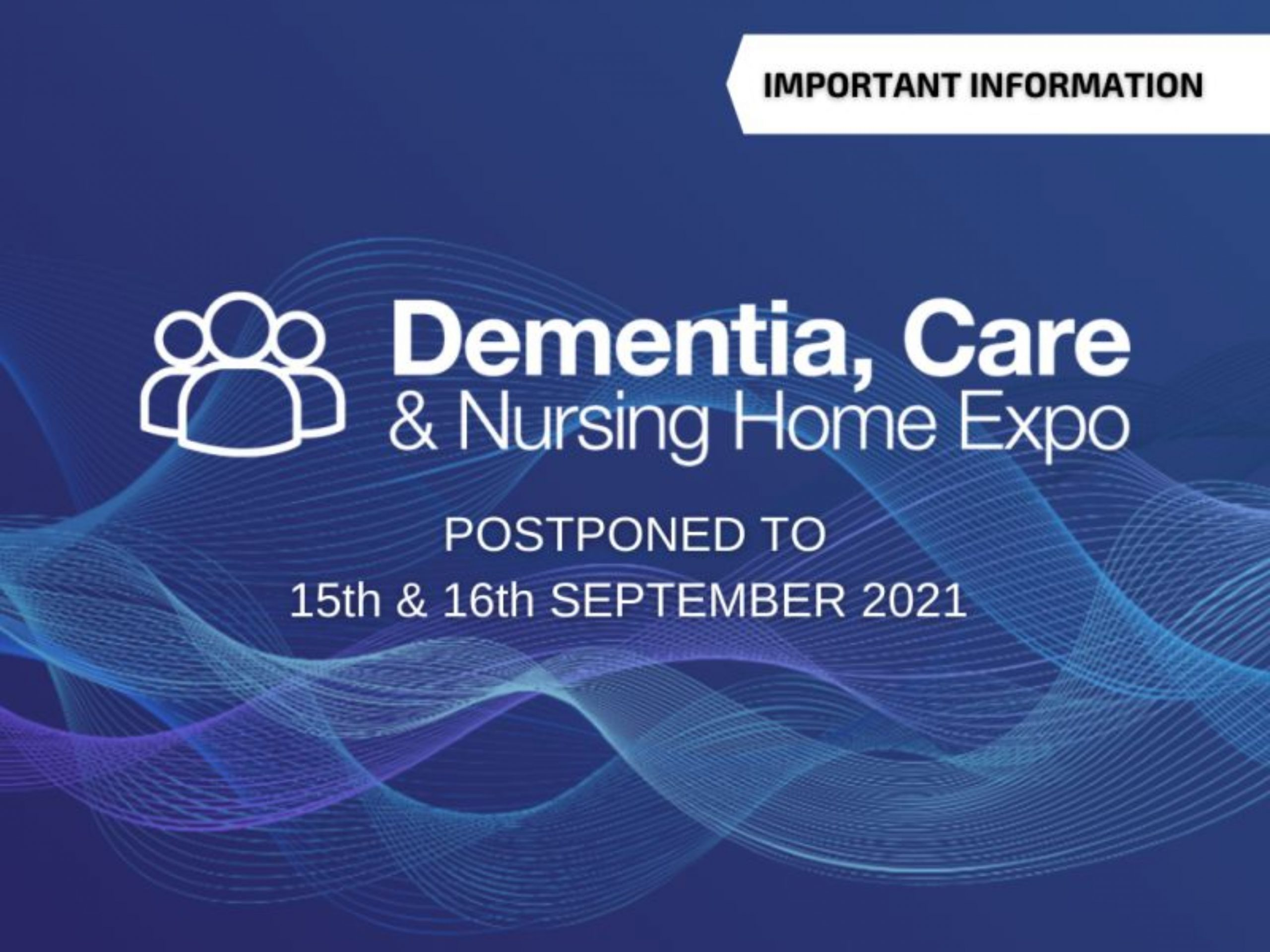 Dementia, Care and Nursing Home Expo Postponed until September 2021