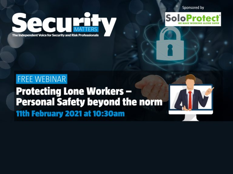 Protecting Lone Workers – Personal Safety beyond the norm - 11 February 2021 10:30am-11:30am